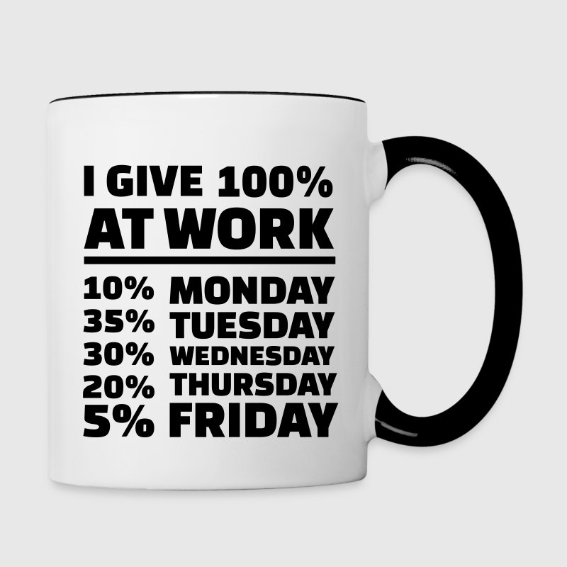 I give 100% at work - Contrast Coffee Mug