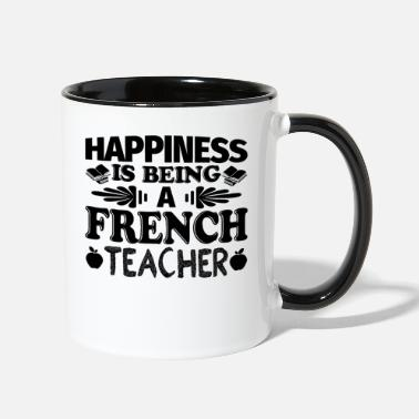 Teaching Happiness Is Being A French Teach - Two-Tone Mug