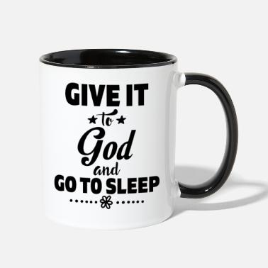 God give it to god 01 - Two-Tone Mug