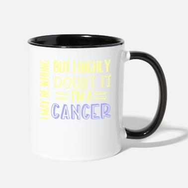 Zodiac I May Be Wrong But I Doubt It Im A Cancer - Two-Tone Mug