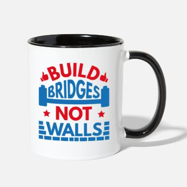 Build Bridges Not Walls Build Bridges Not Walls - Two-Tone Mug