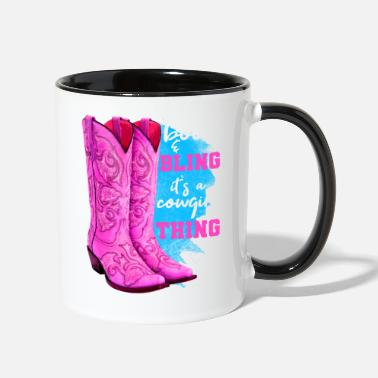 Cowgirl Boots And Bling It s A Cowgirl Thing - Two-Tone Mug