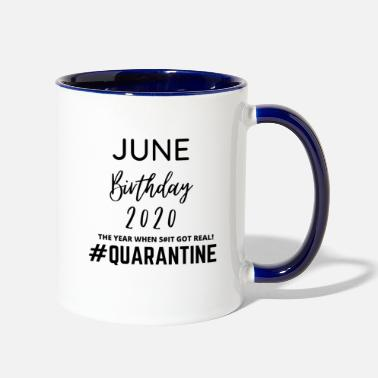 Quarantined June Quarantine Birthday - 2020 Birthday - Two-Tone Mug