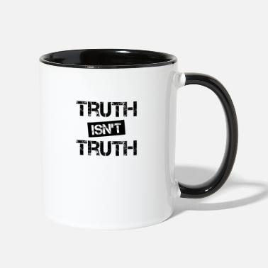 Truth Truth Isn't Truth - Two-Tone Mug