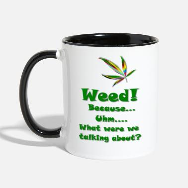 Humor Weed Because - Contrast Coffee Mug