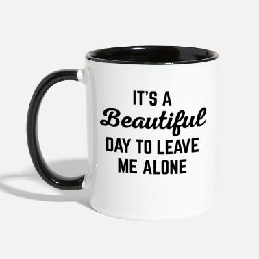 Nice It's A Beautiful Day Funny Quote - Two-Tone Mug