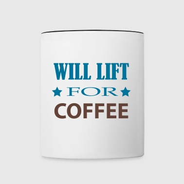 will lift for coffee - funny - Contrast Coffee Mug
