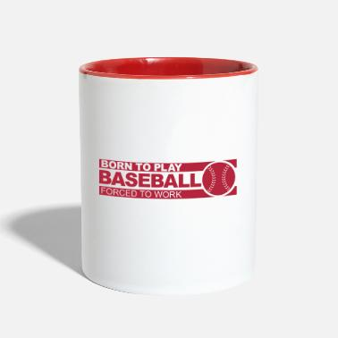 Baseball Born to play baseball - Contrast Coffee Mug