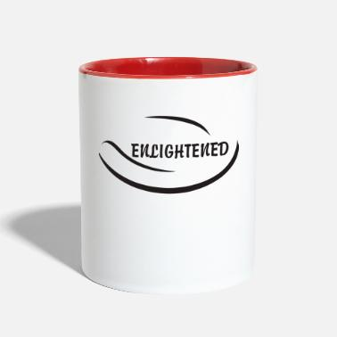 Enlightenment Funny Enlightened - Two-Tone Mug