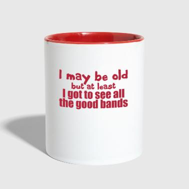 I May Be Old - Contrast Coffee Mug
