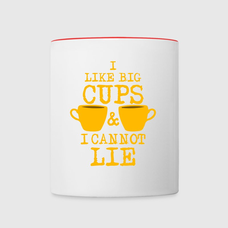 I Like Big Cups Of Coffee & I Cannot Lie  - Contrast Coffee Mug
