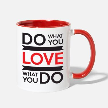 Do Do What You Love, Love What You Do - Two-Tone Mug