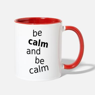 Calm be calm - Contrast Coffee Mug