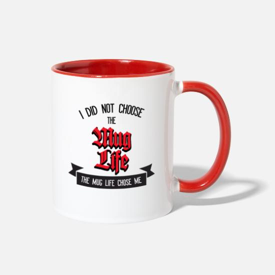 Hop Mugs & Drinkware - I Did Not Choose The Mug Life Funny Mug - Two-Tone Mug white/red