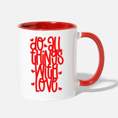 love do all things with love - Two-Tone Mug
