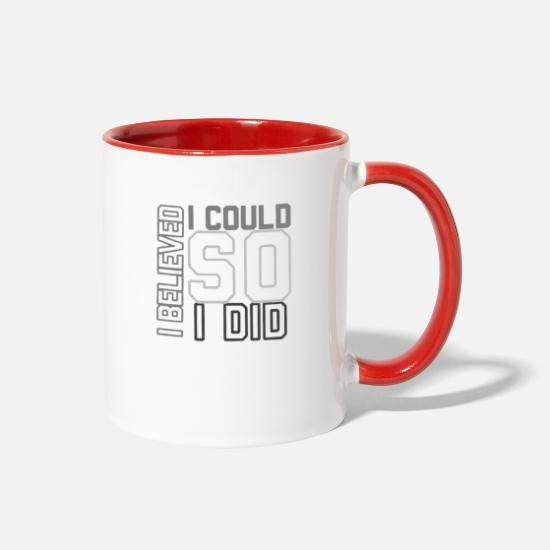Color Mugs & Drinkware - I BELIEVED I COULD ... SO I DID - Two-Tone Mug white/red