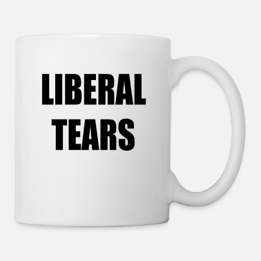 Tears Liberal Tears - Coffee/Tea Mug