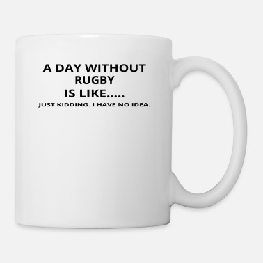 Rugby day without geschenk gift like love rugby - Mug