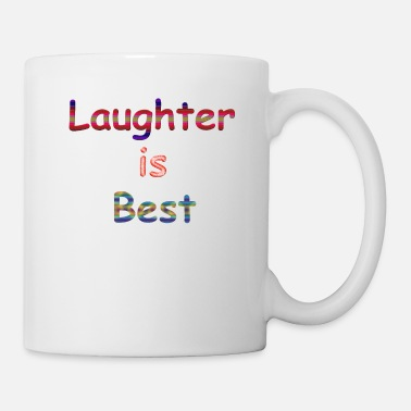 Laughter Laughter is Best - Mug