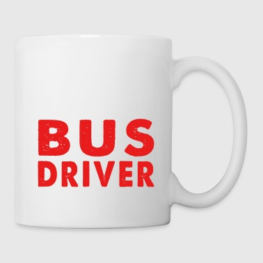 Bus Driver Funny Mug - Coffee/Tea Mug