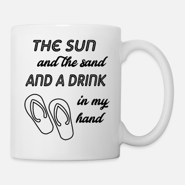 Sand the sun and the sand - Coffee/Tea Mug