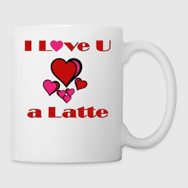 I Love U a Latte - Coffee/Tea Mug