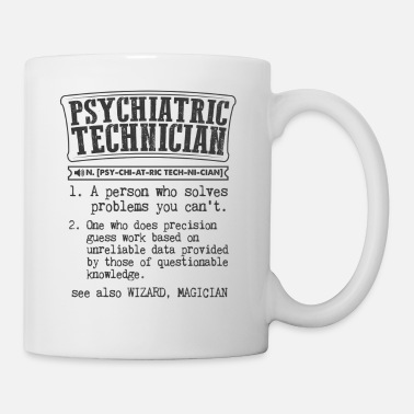 Technician Psychiatric Technician Definition Gift Mug - Coffee/Tea Mug