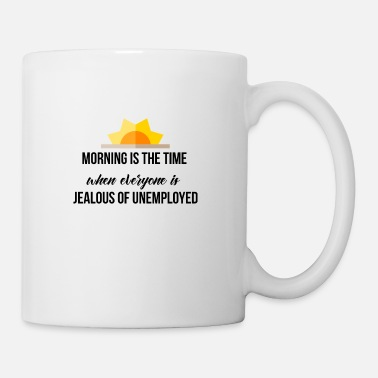 Morning is the time - Mug