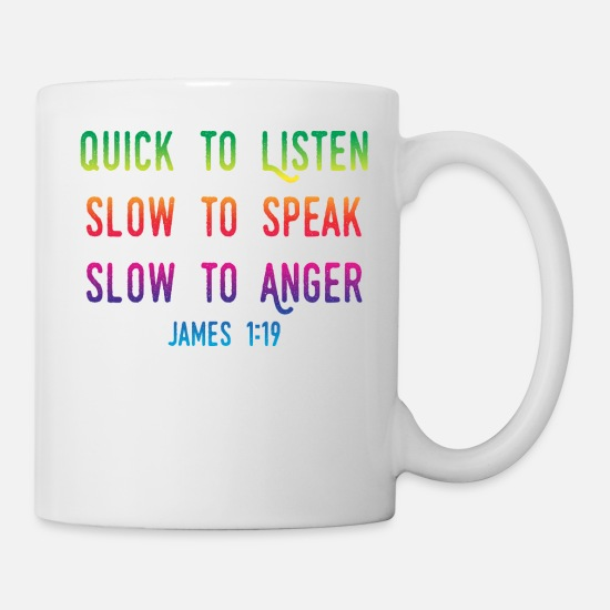 Religious Mugs & Drinkware - Quick To Listen Slow To Anger Christian Gifts - Mug white