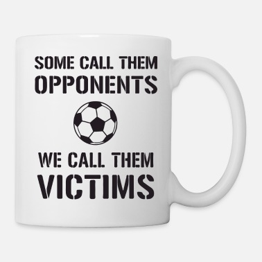 Soccer Goal Some call them opponents - Coffee/Tea Mug