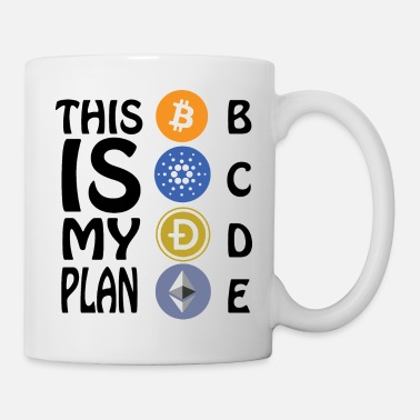 Might This is My Plan B, C, D, E Cryptocurrency BTC, ADA - Mug