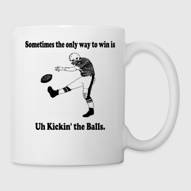Uh Kickin' the Balls: winning - Coffee/Tea Mug