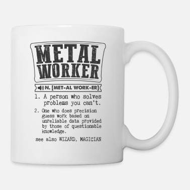 Worker Metal Worker Definition Gift Mug - Coffee/Tea Mug