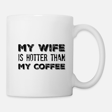 wife is hotter - Mug