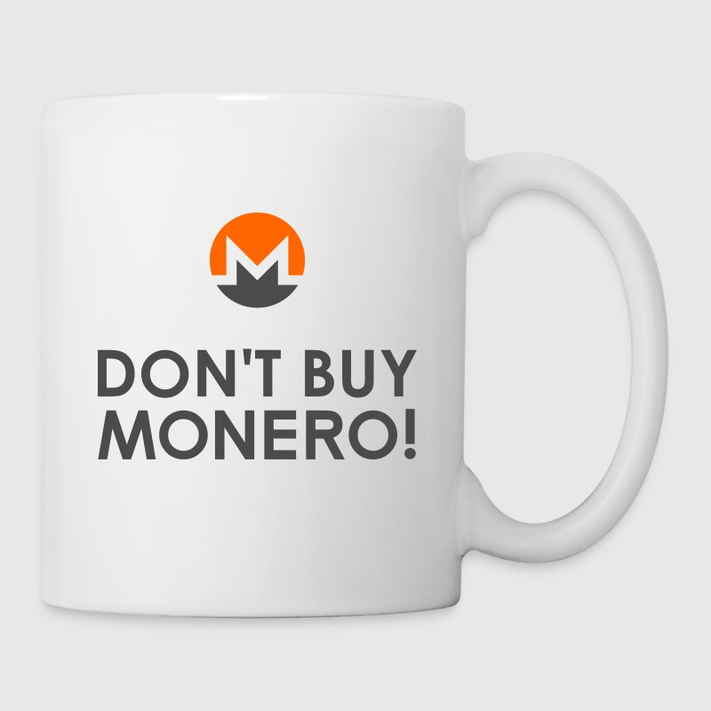 Don't Buy Monero! - Coffee/Tea Mug