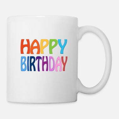Birthday Greeting Happy Birthday - Happy Colourful Greeting - Mug