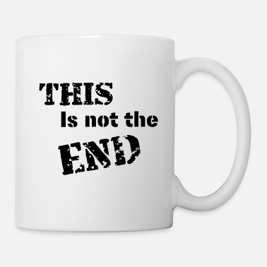 End This is not the end - Coffee/Tea Mug