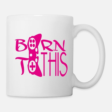 Born In Born to this - Mug
