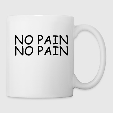 no pain no pain - Coffee/Tea Mug