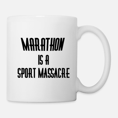 Massacre Marathon is a massacre - Coffee/Tea Mug