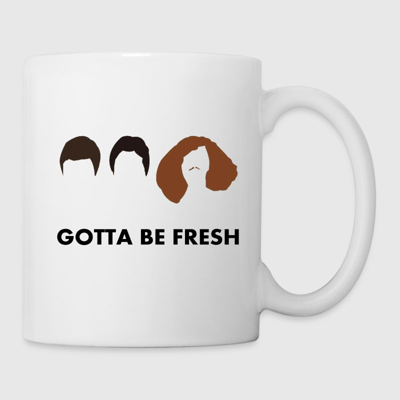 Gotta Be Fresh - Coffee/Tea Mug