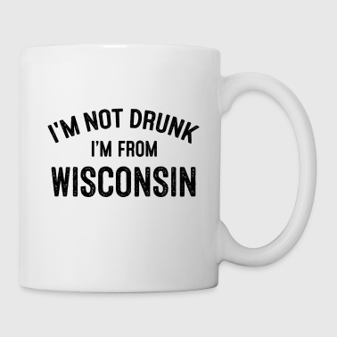 I'M NOT DRUNK I'M FROM WISCONSIN - Coffee/Tea Mug