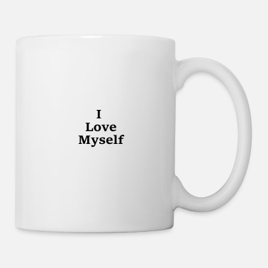 Text I love myself provocative text quote saying - Mug