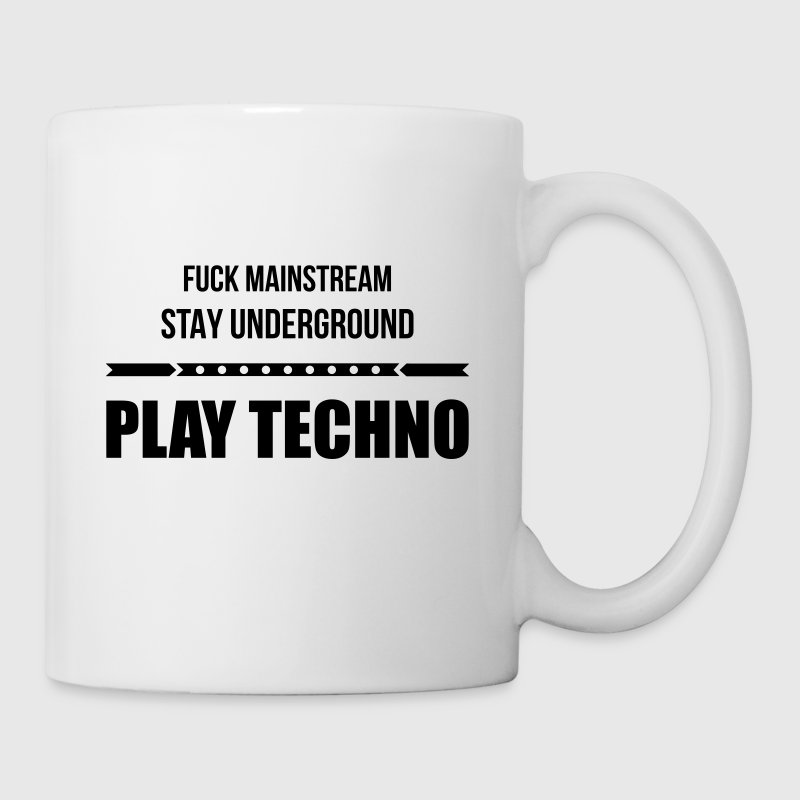 fuck mainstream techno underground Club DJ Party - Coffee/Tea Mug