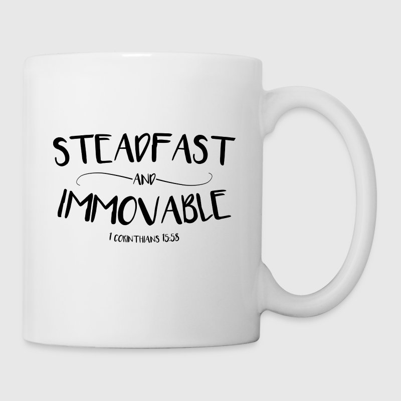 Steadfast and Immovable (1 Corinthians 15:58) - Coffee/Tea Mug