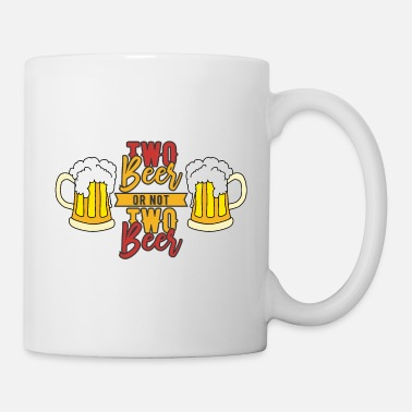 Two Two Beer or not two beer - Mug
