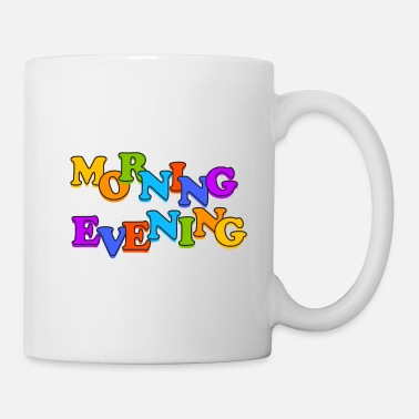 Evening morning evening - Coffee/Tea Mug