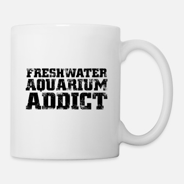 Aquarium Freshwater aquarium addict - Coffee/Tea Mug