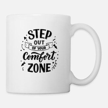 Tag Step Out Of Your Confort Zone! - Mug
