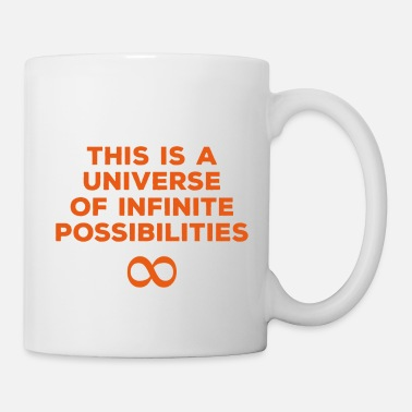 Uplifting This is a universe of infinite possibilities - Mug